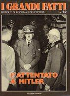 1979 - I GRANDI FATTI - Rivissuti Nei Giornali Dell'Epoca - L'Attentato A Hitler - - Books, Magazines, Comics