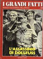 1979 - I GRANDI FATTI - Rivissuti Nei Giornali Dell'Epoca - L'Assassinio Di Dollfuss - - Books, Magazines, Comics