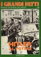 1979 - I GRANDI FATTI - Rivissuti Nei Giornali Dell'Epoca - Hitler Al Potere - - Books, Magazines, Comics