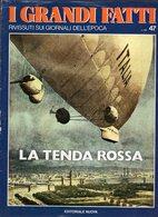 1979 - I GRANDI FATTI - Rivissuti Nei Giornali Dell'Epoca - La Tenda Rossa - - Books, Magazines, Comics