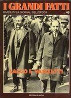1979 - I GRANDI FATTI - Rivissuti Nei Giornali Dell'Epoca -Sacco E Vanzetti - - Books, Magazines, Comics