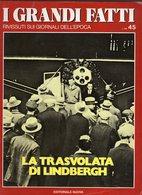 1979 - I GRANDI FATTI - Rivissuti Nei Giornali Dell'Epoca - La Trasvolata Di Lindbergh - - Books, Magazines, Comics