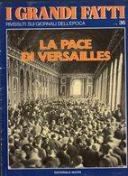 1978 - I GRANDI FATTI - Rivissuti Nei Giornali Dell'Epoca - La Pace Di Versailles - - Books, Magazines, Comics