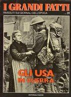 1978 - I GRANDI FATTI - Rivissuti Nei Giornali Dell'Epoca - Gli U S A In Guerra - - Books, Magazines, Comics