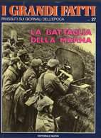 1978 - I GRANDI FATTI - Rivissuti Nei Giornali Dell'Epoca - La Battaglia Della Marna - - Books, Magazines, Comics