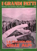 1978 - I GRANDI FATTI - Rivissuti Nei Giornali Dell'Epoca - La Trasvolata Delle Alpi - - Books, Magazines, Comics