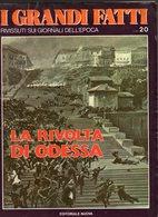 1978 - I GRANDI FATTI - Rivissuti Nei Giornali Dell'Epoca - La Rivolta Di Odessa - - Books, Magazines, Comics