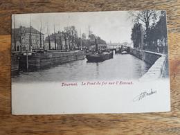 """CP Tournai """"Le Pont De Fer Sur L'Escaut"""" - Tournai"""