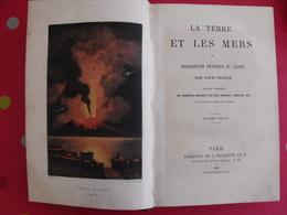La Terre Et Les Mers Ou Description Physique Du Globe. Louis Figuier. Hachette 1866. Illust. De Girardet Lebreton - Books, Magazines, Comics