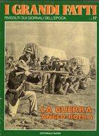 1978 - I GRANDI FATTI - Rivissuti Nei Giornali Dell'Epoca - La Guerra Anglo-Boera - - Books, Magazines, Comics