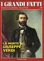 1978 - I GRANDI FATTI - Rivissuti Nei Giornali Dell'Epoca - La Morte Di Giuseppe Verdi - - Books, Magazines, Comics