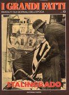 1978 - I GRANDI FATTI - Rivissuti Nei Giornali Dell'Epoca - Stalingrado - - Books, Magazines, Comics