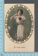 Fantaisies - Femme Tenant Un Coeur , Je Vous Aime,   - PUB: 2840/4- CPA - Femmes