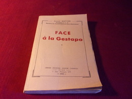 LIVRE  AVEC AUTOGRAPHE  °° FACE A LA GESTAPO  PAR  ANDRE MUTTER    /  LIBRAIRIE ANCIENNE HONORE CHAMPION  1944 - Autographs