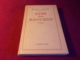 LIVRE  AVEC AUTOGRAPHE ° REMI DES RAUCHES  PAR MAURICE GENEVOIX  EDITION FLAMMARION 1947 - Autographs