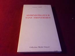 LIVRE  AVEC AUTOGRAPHE  ° ADMINISTRATEUR SANS FRONTIERES PAR CLEMENT SAINT  COLLECTION MICHEL DANSEL 1981 - Autographs