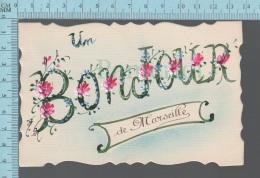 Souvenir  - Carte Die Cut,  Un Bonjour De Marseille  ED: ? - CPA 1918 - Greetings From...