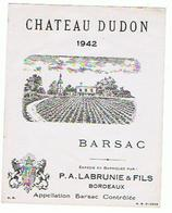 EIQUETTE   CHATEAU DUDON 1942 BARSAC  P A LABRUNIE & FILS ****   A   SAISIR     ***** - Bordeaux