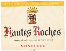 EIQUETTE  VIN  HAUTES ROCHES MONOPOLE  ****   A   SAISIR     ***** - Bordeaux