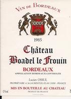 BORDEAUX  1985  CHATEAU  ROADEL LE FROUIN (4) - Bordeaux