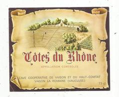 étiquette De Vin , CÔTES DU RHÔNE , Cave Coopérative De Vaison Et Du Haut-Comtat ,Vaison La Romaine ,Vaucluse - Côtes Du Rhône
