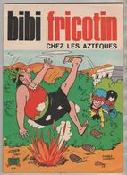 BIBI FRICOTIN MARIC ET LACROIX - BIBI FRICOTIN CHEZ LES AZTEQUES - EDITION 1976, VOIR LES SCANNERS - Bibi Fricotin
