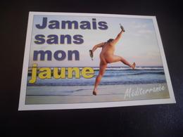 HOMME NU...JAMAIS SANS MON JAUNE... - Humour