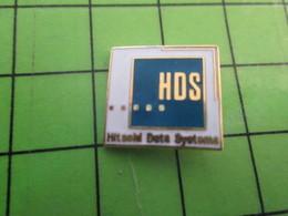 116A PIN'S PINS / Rare Et De Belle Qualité / THEME INFORMATIQUE / HDS HITACHI DATA SYSTEMS - Computers