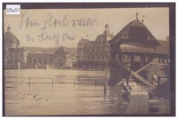 LUZERN - HOCHWASSER  JUNI 1910 - CARTE NON CIRCULEE - TB - LU Lucerne