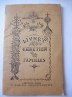 LIVRET CHRETIEN DES FAMILLES : Diocèse De BEDARIEUX Complété à Partir Du Baptême En 1859 - Religion