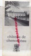 37 - CHENONCEAUX- DEPLIANT TOURISTIQUE CHATEAU - Dépliants Touristiques