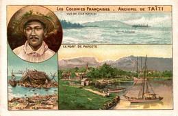 CHROMO  LES COLONIES FRANCAISES  ARCHIPEL DE TAHITI - Trade Cards