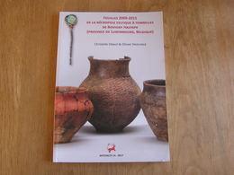 FOUILLES 2009 2015 DE LA NECROPOLE CELTIQUE à TOMBELLES DE BOVIGNY Hastape Régionalisme Archéologie Luxembourg Celtes - Arqueología