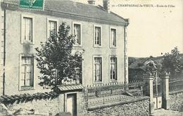 43 - CHAMPAGNAC LE VIEUX - L' ECOLE DE FILLES - Andere Gemeenten