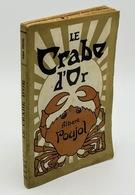 Le Crabe D'Or / Albert Poujol. - Béziers : Le Gay Sçavoir, S.d. [1927] - Books, Magazines, Comics