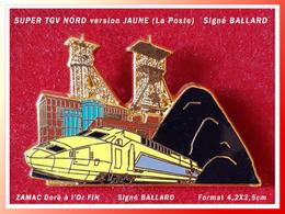 SUPER PIN'S TGV NORD JAUNE (La POSTE) : Création BALLARD En ZAMAC Doré à L'Or Fin, Format 4,2X2,5cm - TGV