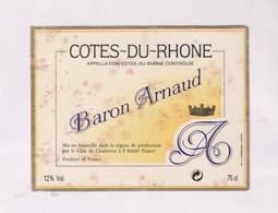 ETIQUETTE DE VIN COTES DU RHONE, BARON ARNAUD! - Côtes Du Rhône