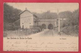 Braine-le-Comte - Le Tunnel - 1901 ( Voir Verso ) - Braine-le-Comte