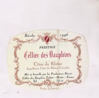 ETIQUETTE VIN COTES DU RHONE, CELLIER DES DAUPHINS 1996! - Côtes Du Rhône