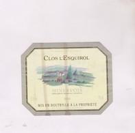 ETIQUETTE VIN MINERVOIS, CLOS L ESQUIROL 1996! - Vin De Pays D'Oc