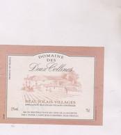 ETIQUETTE VIN BEAUJOLAIS VILLAGES DOMAINE DES DEUX COLLINES - Beaujolais