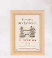 ETIQUETTE VIN  , MINERVOIS DOMAINE DE L ESTAGNOL 1995! - Vin De Pays D'Oc