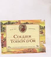 ETIQUETTE VIN  , COLLIER DE LA TOISON D OR - Vin De Pays D'Oc