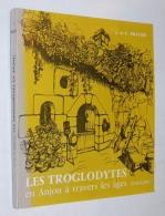 ANJOU / Folklore Des Troglodytes Angevins / J. Et C. FRAYSSE  1962 - Books, Magazines, Comics