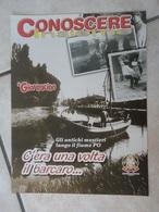 Conoscere Insieme - Opuscoli - C'era Una Volta Il Barcaro ... Gli Antichi Mestieri Lungo Il Fiume Po - IL GIORNALINO - Books, Magazines, Comics