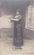 13. ARTISTE. RARETE. CARTE PHOTO LLORCA A MARSEILLE . Madame PALMA. CHANTEUSE A VOIX - Entertainers