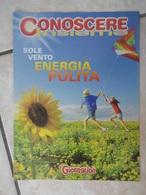 Conoscere Insieme - Opuscoli - Sole Vento Energia Pulita - IL GIORNALINO - Livres, BD, Revues