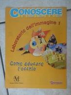 Conoscere Insieme - Opuscoli - Laboratorio Dell'immagine 1 - Come Educare L'occhio - IL GIORNALINO - Libri, Riviste, Fumetti