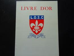 Lille, Livre D'OR Du LOSC Allez Lille édité Fin Des Années 60 - Livres