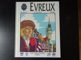 Evreux L'histoire D'Evreux En BD édité En 1993 Par Françoise Bourdin, Michel De Decker Et Alain Robet - Unclassified